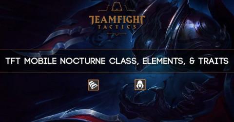TFT Mobile Nocturne Class, Elements, & Traits