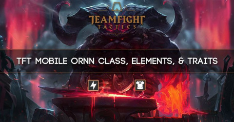 TFT Mobile Ornn Class, Elements, & Traits