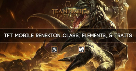 TFT Mobile Renekton Class, Elements, & Traits