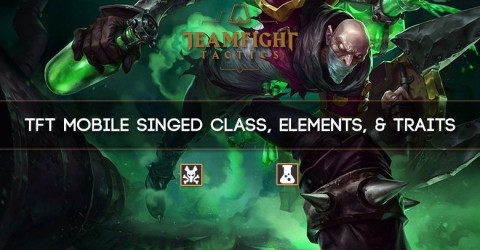 TFT Mobile Singed Class, Elements, & Traits