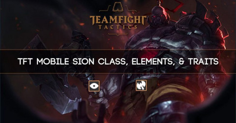 TFT Mobile Sion Class, Elements, & Traits