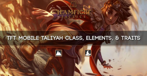 TFT Mobile Taliyah Class, Elements, & Traits