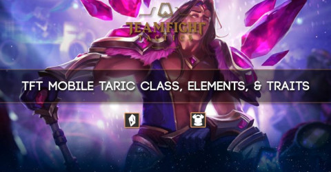 TFT Mobile Taric Class, Elements, & Traits