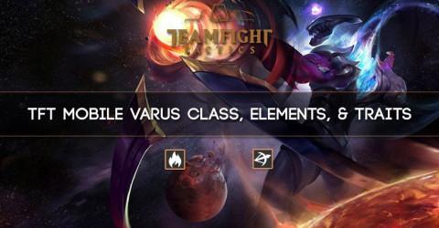 TFT Mobile Varus Class, Elements, & Traits