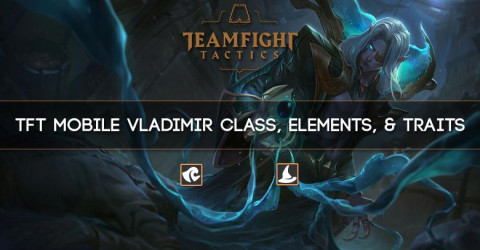 TFT Mobile Vladimir Class, Elements, & Traits