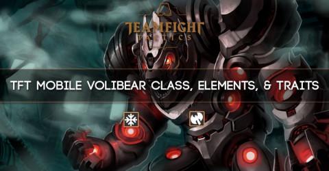 TFT Mobile Volibear Class, Elements, & Traits