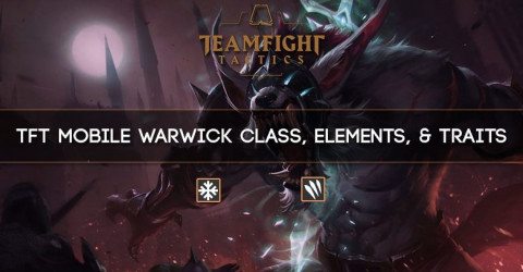 TFT Mobile Warwick Class, Elements, & Traits