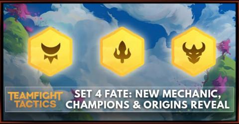 TFT New Set 4 Fates: New Mechanic, Champions & Origins Reveal