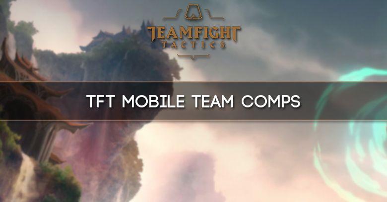 Best TFT Mobile Team Comps - zilliongamer