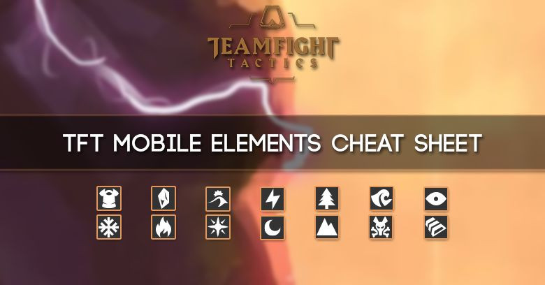 TFT Mobile Elements Cheat Sheet - zilliongamer