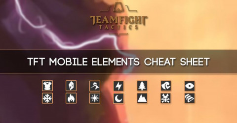 TFT Mobile Elements Cheat Sheet
