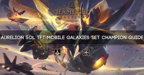 Aurelion Sol TFT Mobile Galaxies Set Champion Guide