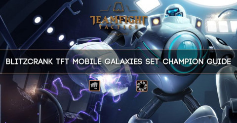 Blitzcrank TFT Mobile Galaxies Set Champion Guide