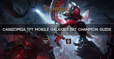 Cassiopeia TFT Mobile Galaxies Set Champion Guide