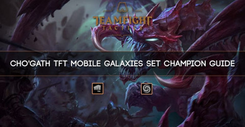 Cho'Gath TFT Mobile Galaxies Set Champion Guide