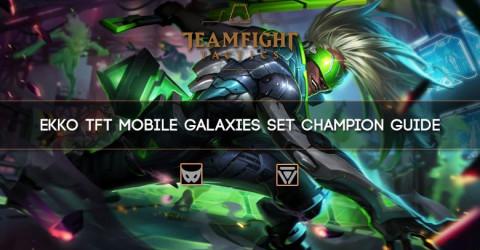 Ekko TFT Mobile Galaxies Set Champion Guide