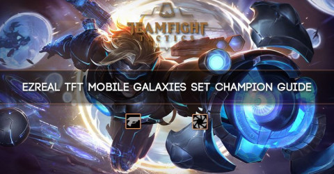 Ezreal TFT Mobile Galaxies Set Champion Guide