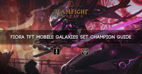 Fiora TFT Mobile Galaxies Set Champion Guide