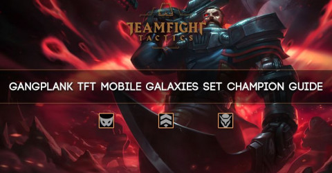 Gangplank TFT Mobile Galaxies Set Champion Guide