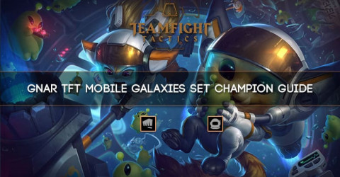 Gnar TFT Mobile Galaxies Set Champion Guide