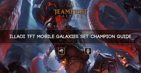 Illaoi TFT Mobile Galaxies Set Champion Guide