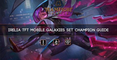 Irelia TFT Mobile Galaxies Set Champion Guide