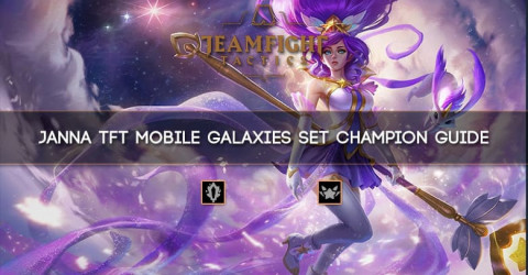Janna TFT Mobile Galaxies Set Champion Guide