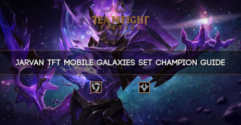 Jarvan IV TFT Mobile Galaxies Set Champion Guide