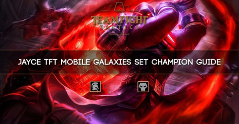 Jayce TFT Mobile Galaxies Set Champion Guide