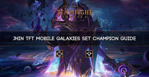 Jhin TFT Mobile Galaxies Set Champion Guide