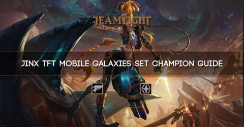 Jinx TFT Mobile Galaxies Set Champion Guide
