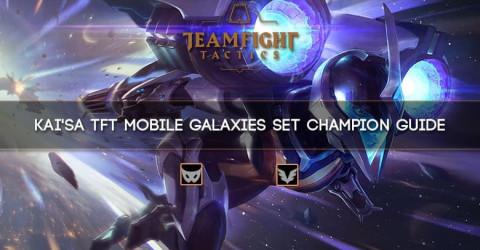 Kaisa TFT Mobile Galaxies Set Champion Guide
