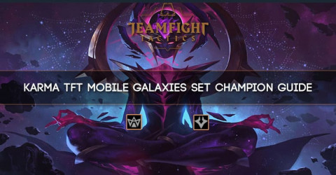 Karma TFT Mobile Galaxies Set Champion Guide