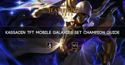 Kassadin TFT Mobile Galaxies Set Champion Guide