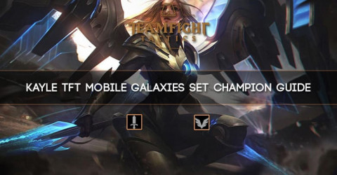 Kayle TFT Mobile Galaxies Set Champion Guide