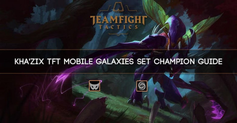 Kha'Zix TFT Mobile Galaxies Set Champion Guide