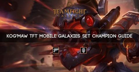 Kog'Maw TFT Mobile Galaxies Set Champion Guide