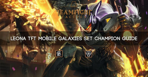 Leona TFT Mobile Galaxies Set Champion Guide