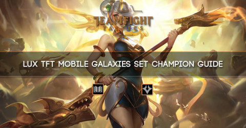 Lux TFT Mobile Galaxies Set Champion Guide
