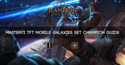 Master Yi TFT Mobile Galaxies Set Champion Guide