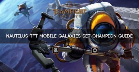 Nautilus TFT Mobile Galaxies Set Champion Guide