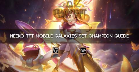 Neeko TFT Mobile Galaxies Set Champion Guide