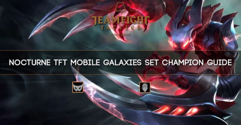 Nocturne TFT Mobile Galaxies Set Champion Guide