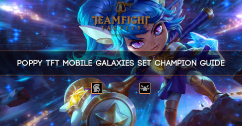 Poppy TFT Mobile Galaxies Set Champion Guide