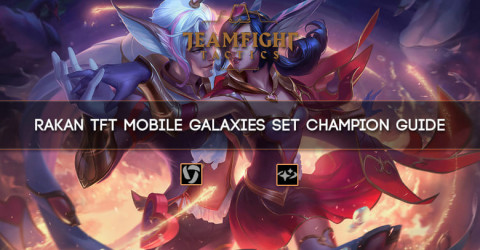 Rakan TFT Mobile Galaxies Set Champion Guide