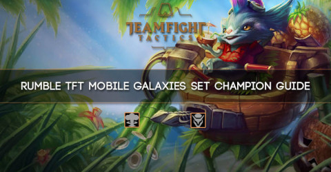 Rumble TFT Mobile Galaxies Set Champion Guide