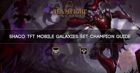 Shaco TFT Mobile Galaxies Set Champion Guide