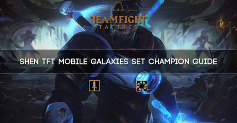Shen TFT Mobile Galaxies Set Champion Guide