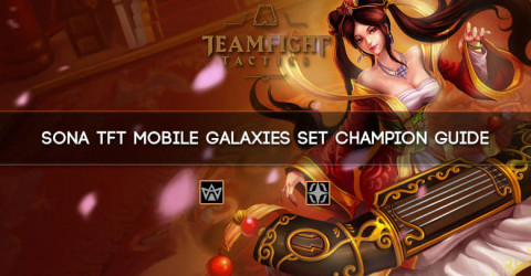 Sona TFT Mobile Galaxies Set Champion Guide
