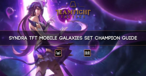 Syndra TFT Mobile Galaxies Set Champion Guide